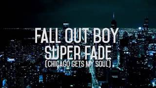 Super Fade (Chicago gets my soul) - Fall Out Boy | Traducida