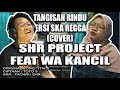 Download Lagu SHR Project ft. Wa Kancil - Tangisan Rindu cover  Ska Reggae Version Mp3 Free