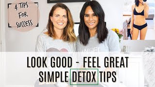 LOOK GOOD, FEEL GREAT - SIMPLE DETOX TIPS