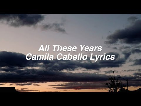 All These Years || Camila Cabello Lyrics
