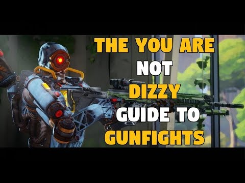 The You Are Not Dizzy Guide To Winning Gunfights In Apex Legends