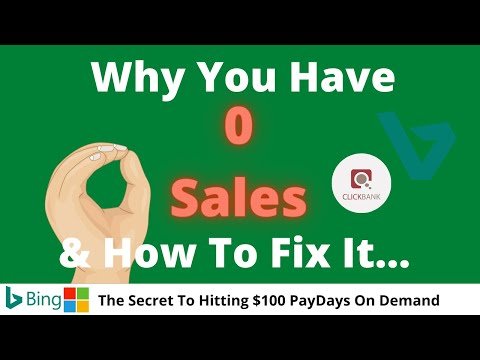 Bing Ads CPA Affiliate Marketing - 0 sales? - This is why you are not making sales & How To Fix It
