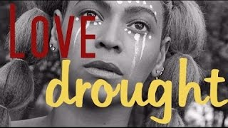 2b0744ce5 Beyonce - Love Drought (lyrics)