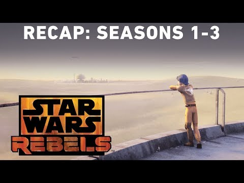 Star Wars Rebels Recap: Seasons 1-3