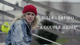 "Julia Shapiro   ""A Couple Highs"" [OFFICIAL VIDEO]"