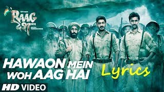 Hawaon Mein Woh Aag Hai   LYRICS SONG   Raag Desh  2017