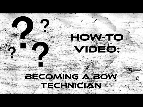 How To: Become a Bow Technician - YouTube