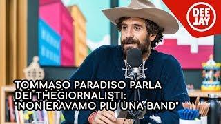 """Tommaso Paradiso Parla Dei TheGiornalisti: """"Non Eravamo Più Una Band"""""""