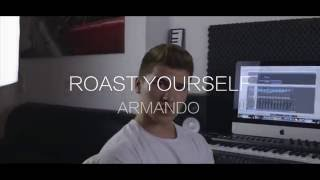 ARMANDO - ROAST YOURSELF (prod.by DianoBeats)