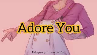 Harry Styles - Adore You (Pronunciación)