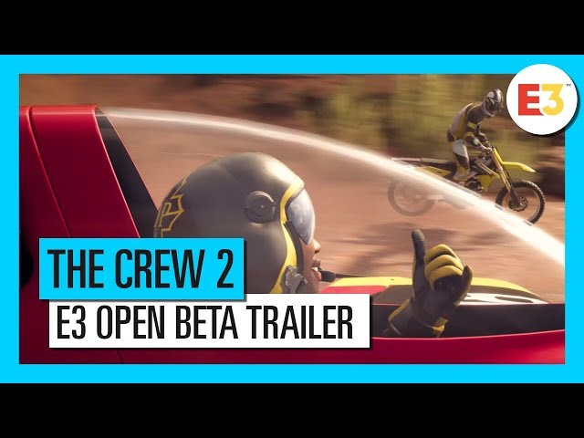 The Crew 2 Open Beta Announced at E3 2018 | Technology News