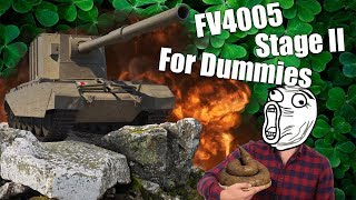 WoT || FV4005 Stage II || For Dummies