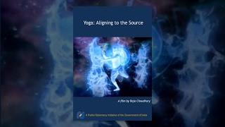 Yoga : Aligning to the Source (Full Movie)