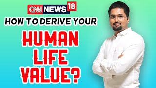 Human Life Value - How to Derive Your Human Life Value | CNN News18 | Money Doctor Show | EP : 316