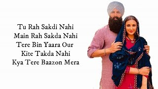 Ve Maahi (LYRICS) - Kesari | Akshay Kumar  Parineeti Chopra | Arijit Singh  Asees Kaur