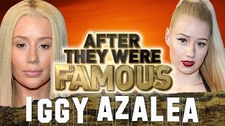 IGGY AZALEA - AFTER They Were Famous - @TheNewClassic