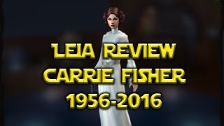 Star Wars: Galaxy Of Heroes - Leia Review Carrie Fisher 1956-2016
