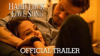 Hard Luck Love Song Trailer