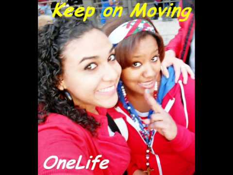 Keep on Moving-One Life  (Prod. By Diddy-es)