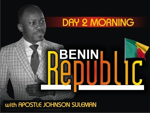 The Supernatural - COTONOU, BENIN REPUBLIC Day 2 Morning with Apostle Johnson Suleman