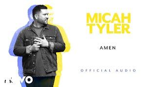Micah Tyler - AMEN (Official Audio)