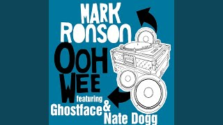 Ooh Wee (feat. Ghostface Killah, Nate Dogg, Trife & Saigon) (Radio Edit)