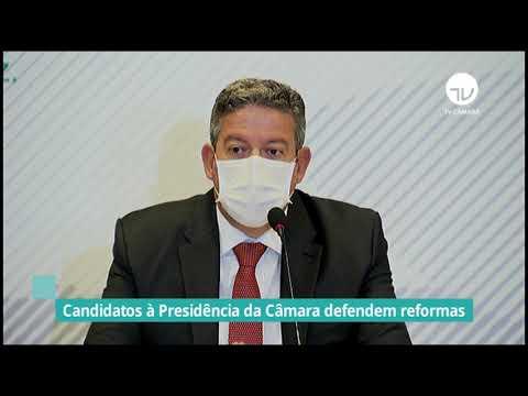 Candidatos à Presidência da Câmara defendem reformas - 11/01/21