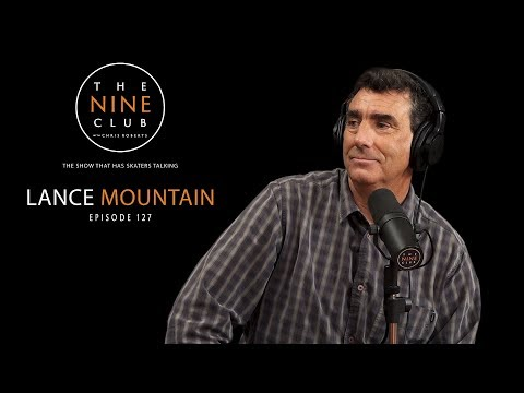 Lance Mountain   The Nine Club With Chris Roberts - Episode 127