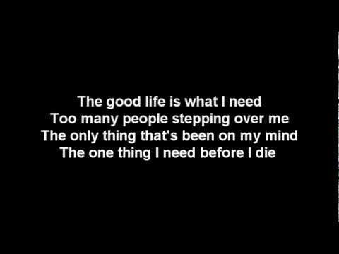 Three Days Grace- The Good Life (Lyrics)