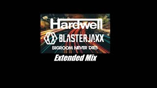 Hardwell & Blasterjaxx feat. Mitch Crown - Bigroom Never Dies (Extended Mix)