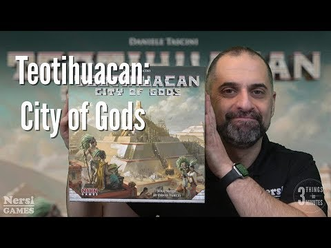 3 Things in 3 Minutes: Teotihuacan: City of Gods Review