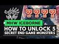 Monster Hunter World Iceborne | How to Unlock the 5 Secret End Game Monsters
