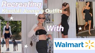 RECREATING KENDALL JENNERS OUTFITS WITH WALMART
