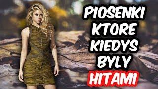 Piosenki, Które Kiedyś Były HITAMI!