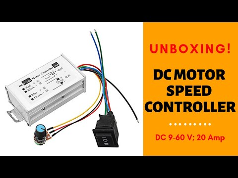 Unboxing 9-60 Volts Motor Speed Controller and in-depth Review