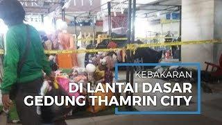 Kebakaran di Lantai Dasar Gedung Thamrin City, Kerugian Sekitar Rp20 Jutaan