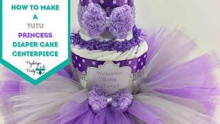 Tutu Princess Diaper Cake Baby Shower Centerpiece By Debra At Nepheryn Party By Hand