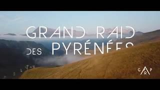 Grand Raid des Pyrénées 2018 | Le film