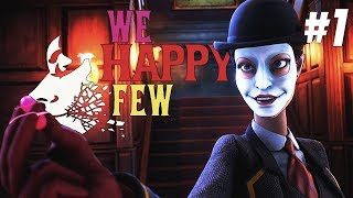 We Happy Few Прохождение - Ты шо, наркоман? #1