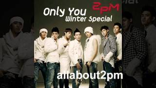 2PM - Only You (Winter Special)