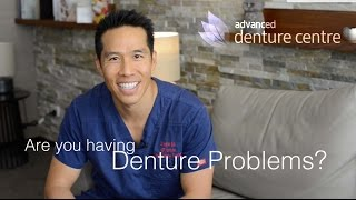 Are you having denture problems?