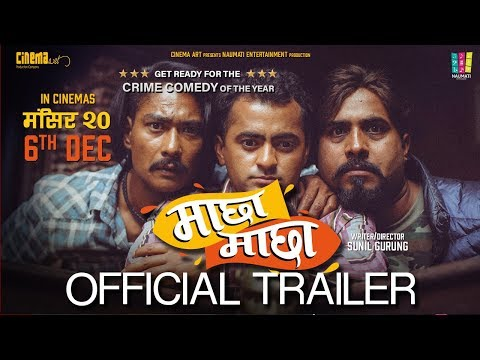 Nepali Movie Machha Machha Trailer