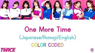 TWICE [ ONE MORE TIME ] JPNROMENG LYRICS | COLOR CODED