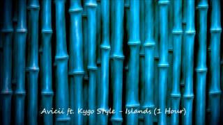 Avicii ft Kygo Style - Islands (1 HOUR VERSION)