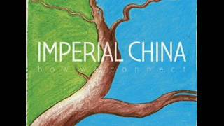Imperial China Limbs (How We Connect) 2012