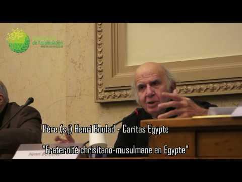 Fraternité Christiano-musulmane en Égypte ; Sonnette d'alarme pour l'Europe :  Père Henri Boulad