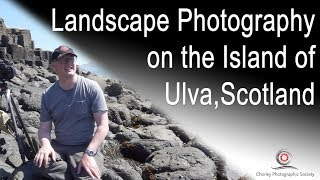 Photographing Landscapes and Wildlife on the Island of Ulva, Scotland
