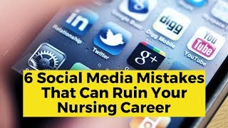 View the video 6 Social Media Mistakes that Can RUIN Your Nursing Career