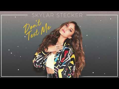 Skylar Stecker - Don't Test Me [Official Audio]