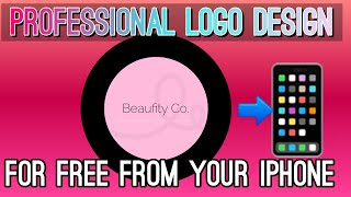 Make Professional Business Logos In 5 Mins | IPHONE BEAUTY / CLOTHING LINE